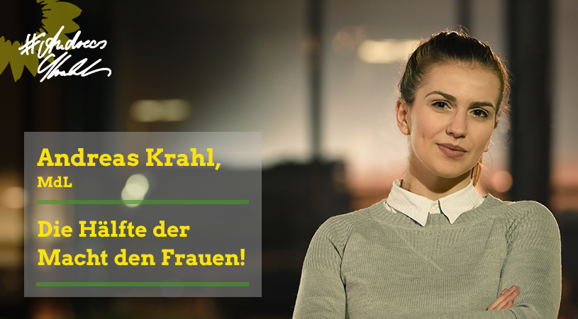 Andreas Krahl Die Hälfte der Macht den Frauen!